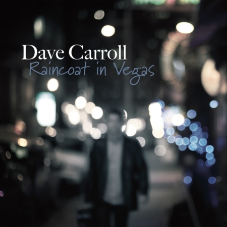 Dave Carroll - Raincoat in Vegas Album Cover